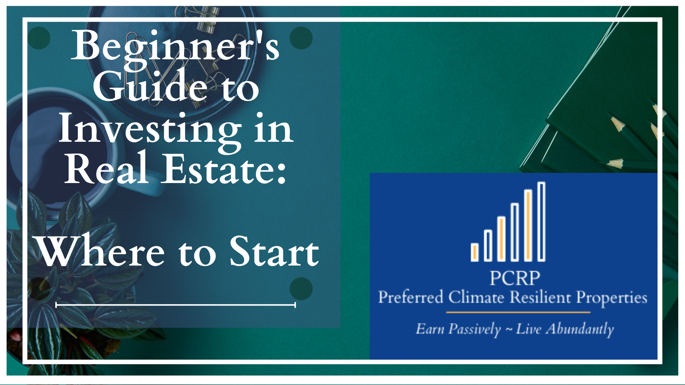 Beginner's Guide to Real Estate Investing & Where to Start