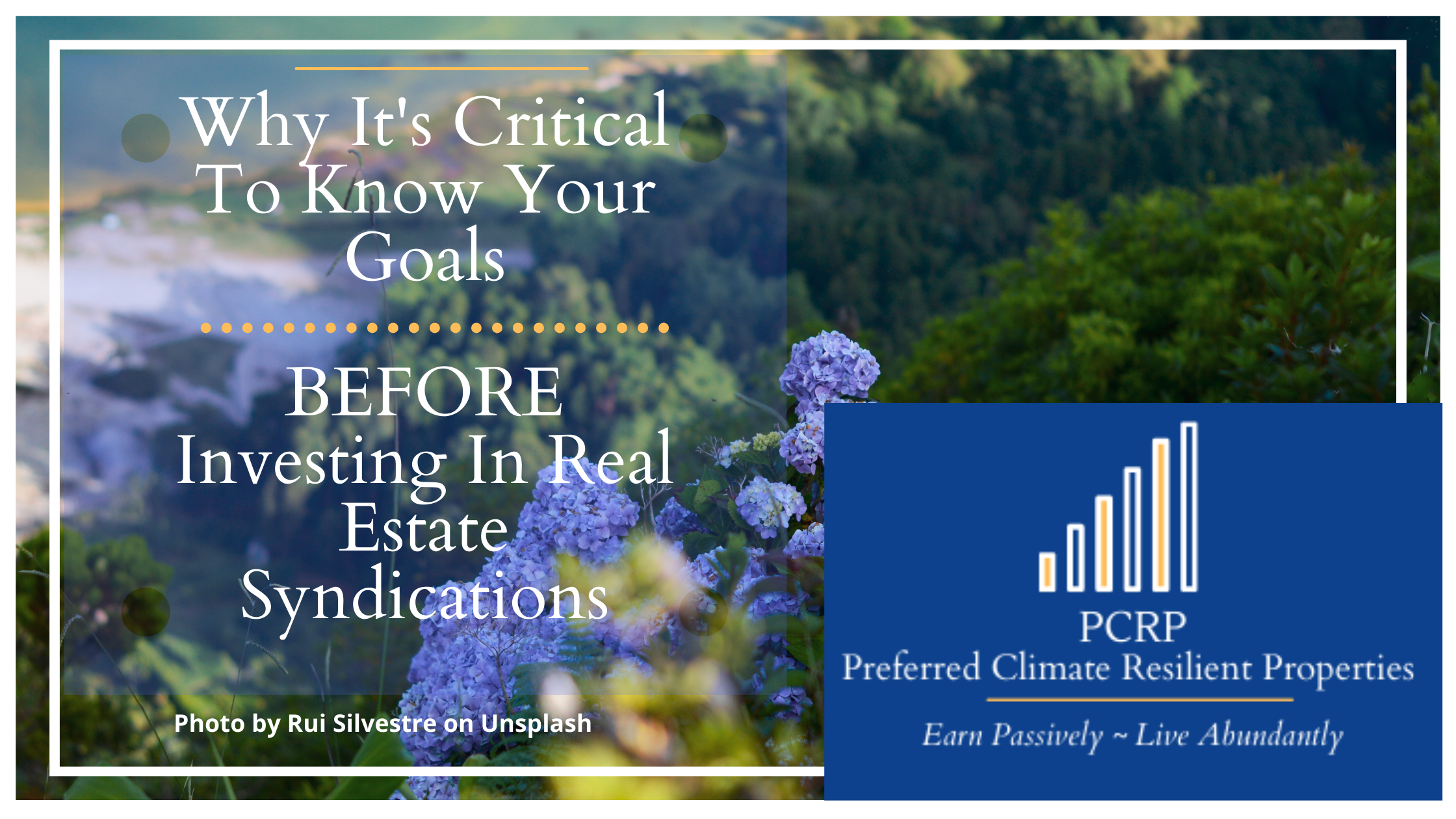 hydrangea - why it's critical to know your goals before investing in real estate syndications